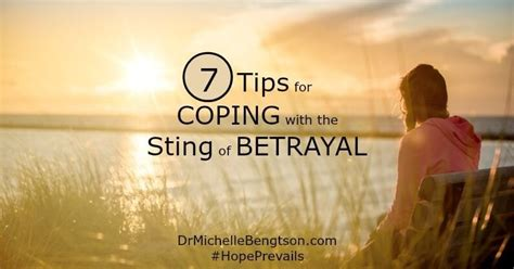 7 Tips On Coping With A Loved Ones by 7 Tips For Coping With The Sting Of Betrayal Dr