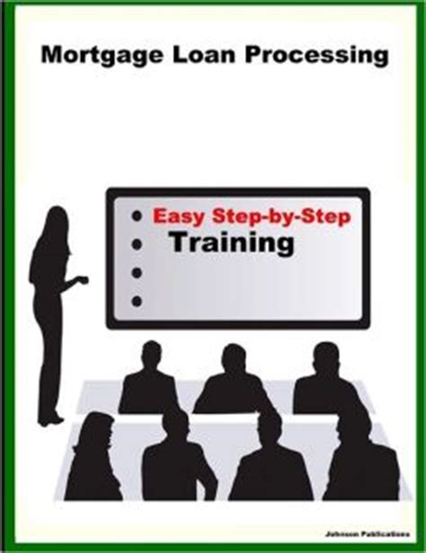 mortgage loan processing manual books mortgage loan processing easy step by step by