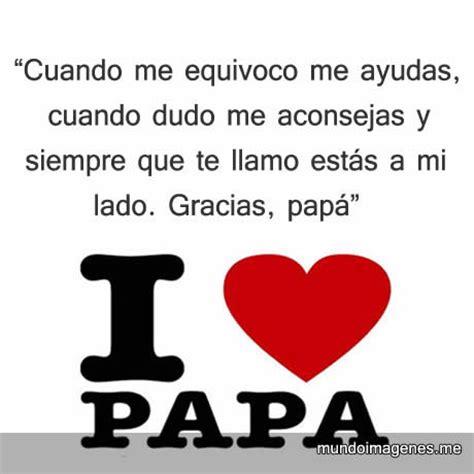 imagenes de amor para mi pspa frases dia del padre con imagenes mundo imagenes frases