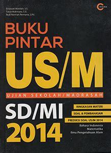 Buku Pintar Rpul Global Untuk Sd Smp Sma Dan Umum 1 buku pintar us m sd mi 2014 cmedia