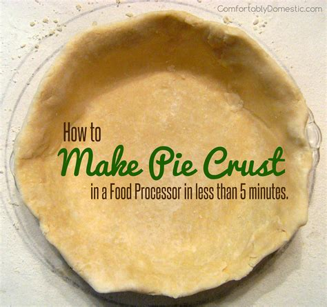 food wishes recipes how to make pie dough pie crust 5 minute homemade pie crust food processor recipe