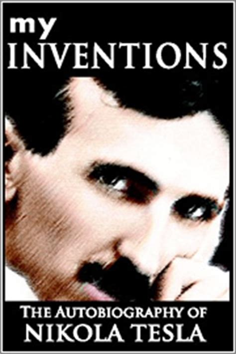 my inventions the autobiography of nikola tesla isbn my inventions the autobiography of nikola tesla