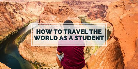 how to travel the world as a student faraway