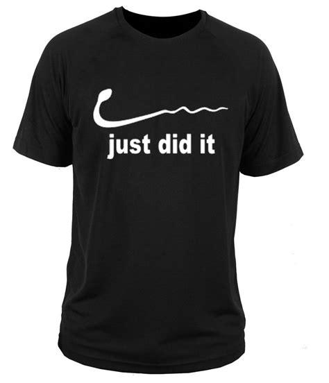 T Shirt Just Do Me 3 High Quality t shirt t shirt nike just did it gift ebay