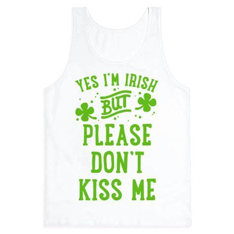 libro dont kiss me yes i m irish but please don t kiss me tank top human