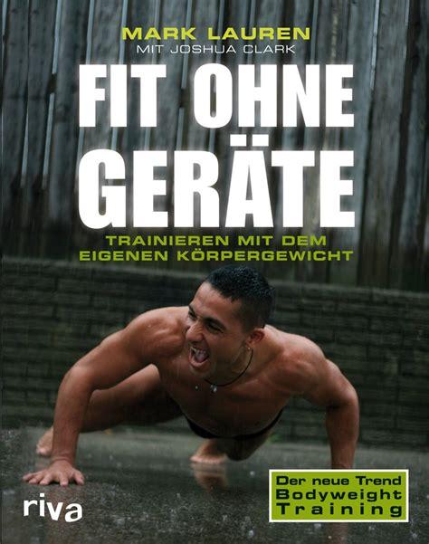 trainingsübungen für zuhause ohne geräte buchtipp fit ohne ger 228 te trainieren mit dem eigenen