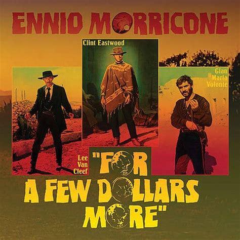 filme stream seiten for a few dollars more ennio morricone s for a few dollars more soundtrack the