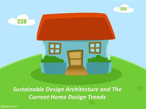 upcoming home design trends sustainable design architecture and the current home