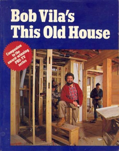 Bob Vila This House bob vila s this house bob vila 9780525476702
