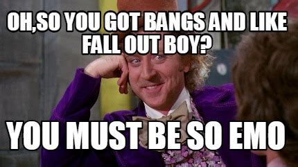 Fall Out Boy Memes - meme creator oh so you got bangs and like fall out boy