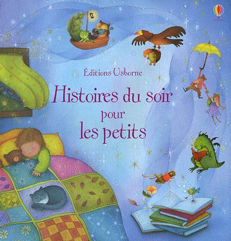 libro histoires du soir pour histoires du soir pour les petits usborne liyah fr livre enfant manga shojo bd livre