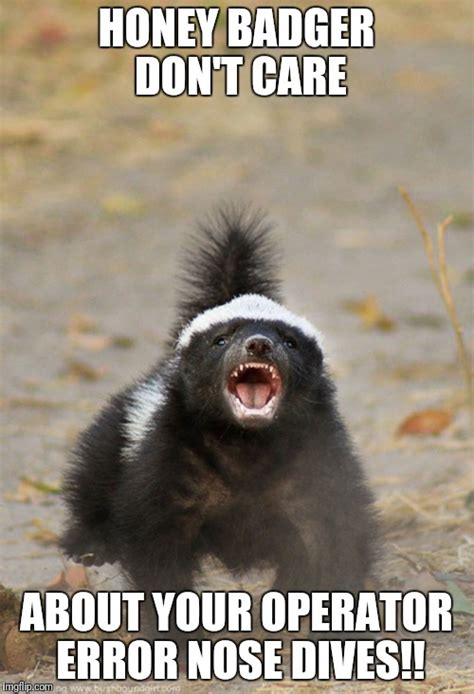 Honey Badger Meme Generator - image tagged in honey badger imgflip