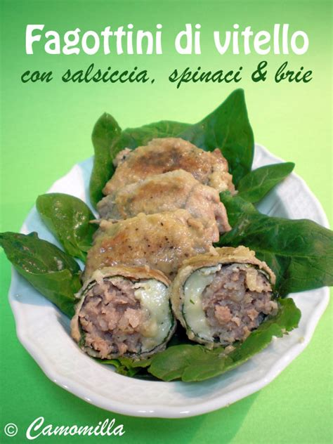 fagottini di vitello con salsiccia spinaci brie fior