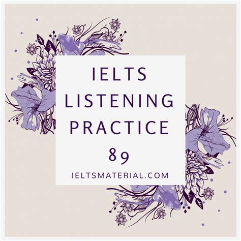 ielts listening practice test ielts listening practice test 89 for ielts general