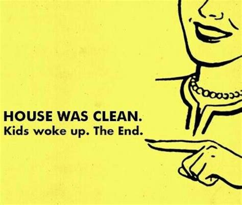 House Cleaning Memes - 167 best images about parenting humor on pinterest mom