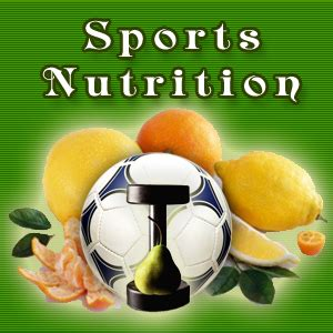 Sports Nutrition Sports Nutrition 101 Foodfacts