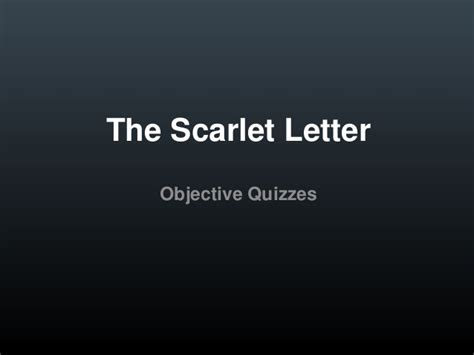Scarlet Letter Character Quiz The Scarlet Letter Objective Quizzes