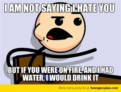 Hate Meme - hating someone meme funny pictures