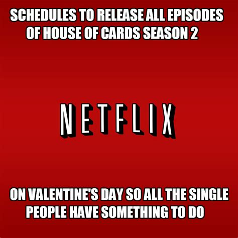 s day on netflix netflix quotes meme quotesgram