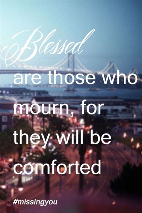 comfort those who mourn scripture blessed are those who mourn for they will be comforted