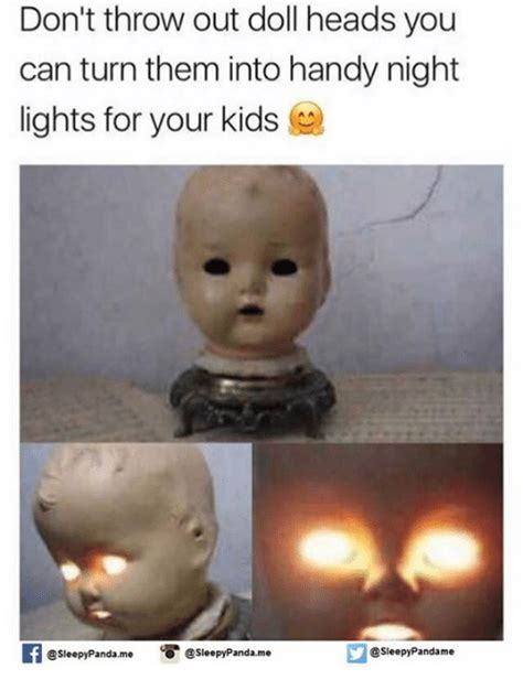 as as you don t turn them into weirdos books 25 best memes about doll heads doll heads memes
