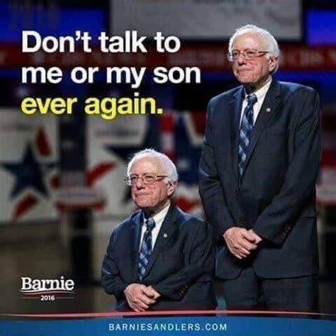 Don T Talk To Me Meme - don t talk to me or my bernie bernie sanders dank meme