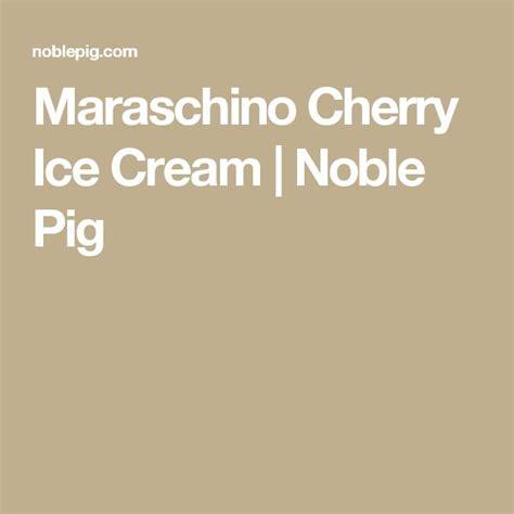 best maraschino cherries 17 best ideas about maraschino cherries on