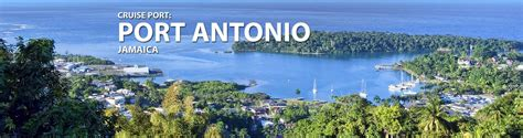 port antonio jamaica port antonio jamaica cruise port 2018 and 2019 cruises