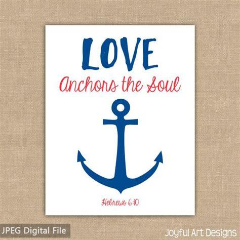 Love Anchors The Soul Nautical - 17 best images about joyful art designs my printables