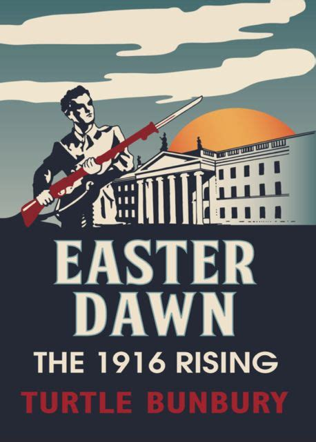 the rising new edition ireland easter 1916 books turtle bunbury award winning travel writer historian