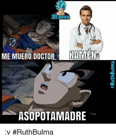 Meme Me - dbsunverse me muero doctor kamen animegt tv asopotamadre