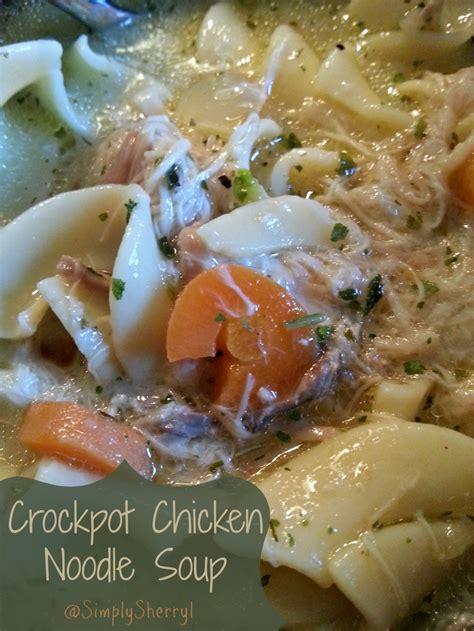 crockpot chicken noodle soup simply sherryl