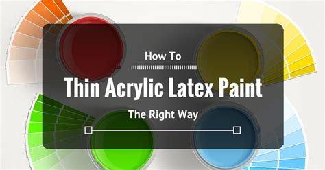 acrylic paint how to thin how to thin acrylic paint the right way