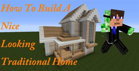 how to build a nice house in minecraft how to build a nice looking traditional home part 1 minecraft blog