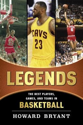 legends the best players and teams in basketball