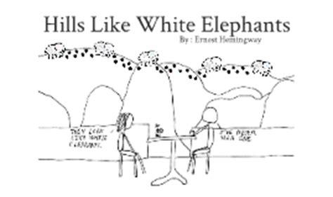 printable version of hills like white elephants hills like white elephants essays