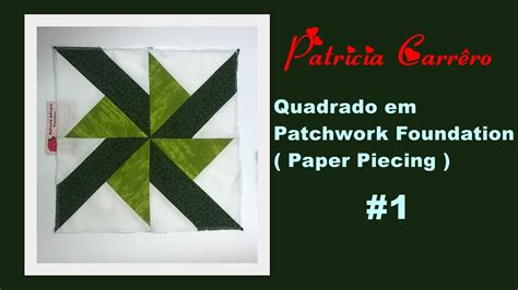 Patchwork Foundation Piecing - quadrado em patchwork foundation paper piecing 1 mk