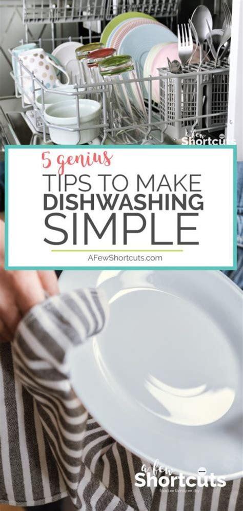 5 Simple Tips To Make 5 Genius Tips To Make Dishwashing Simple A Few Shortcuts