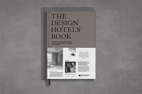 typography books 2017 the design hotels book 2017 billeder og information om verdens ekstraordin 230 re hoteller