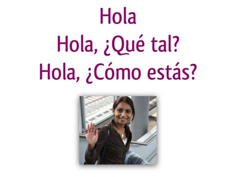 imagenes hola k tal hola q tal meaning in english okay google how are you
