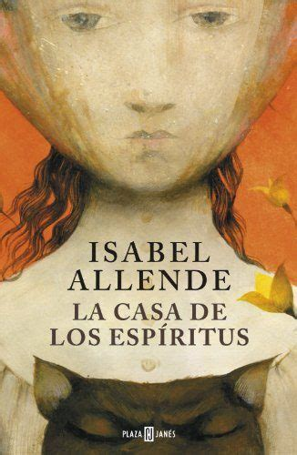 isabel allende house of spirits 10 best spanish novels to improve your spanish for all levels