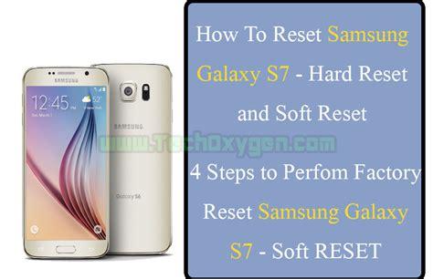 hard reset samsung qx411 how to reset samsung galaxy s7 hard reset or soft reset