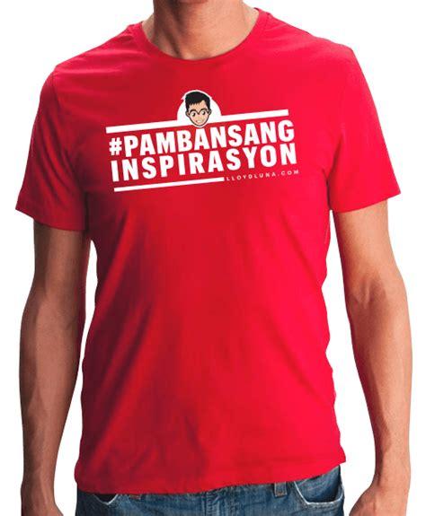 t shirt design quotes tagalog pambansanginspirasyon t shirt the best filipino