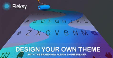 unlock fleksy themes apk fleksy keyboard introduces custom theme photo builder in