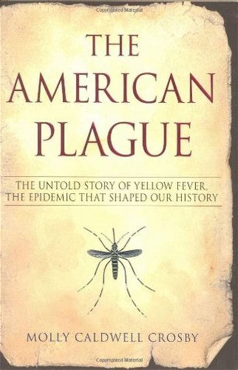 the american plague the untold story of yellow fever the