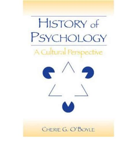 the historical psychological and cultural perspectives books history of psychology cherie g o boyle 9780805856101
