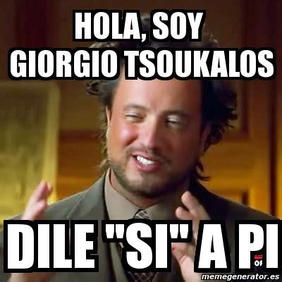 Tsoukalos Meme Generator - meme ancient aliens hola soy giorgio tsoukalos dile quot si