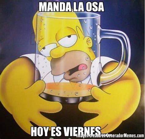 imagenes de feliz cumpleaños borracho manda la osa hoy es viernes meme homero borracho
