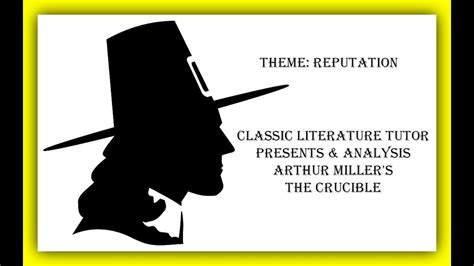 themes in classic literature theme reputation arthur miller s quot the crucible