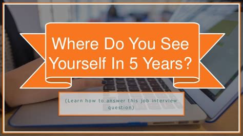 where do you see yourself 5 years down the line interview question
